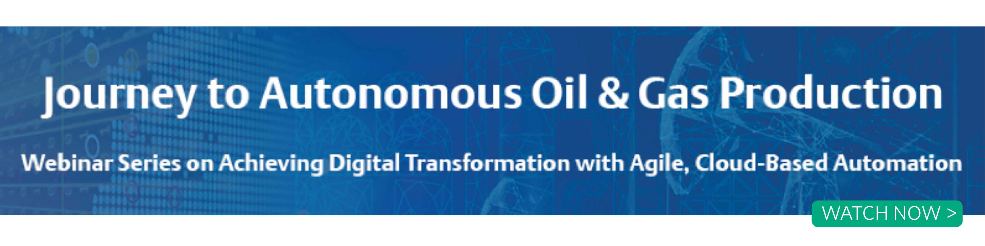 Webinar for autonomous oil and gas production