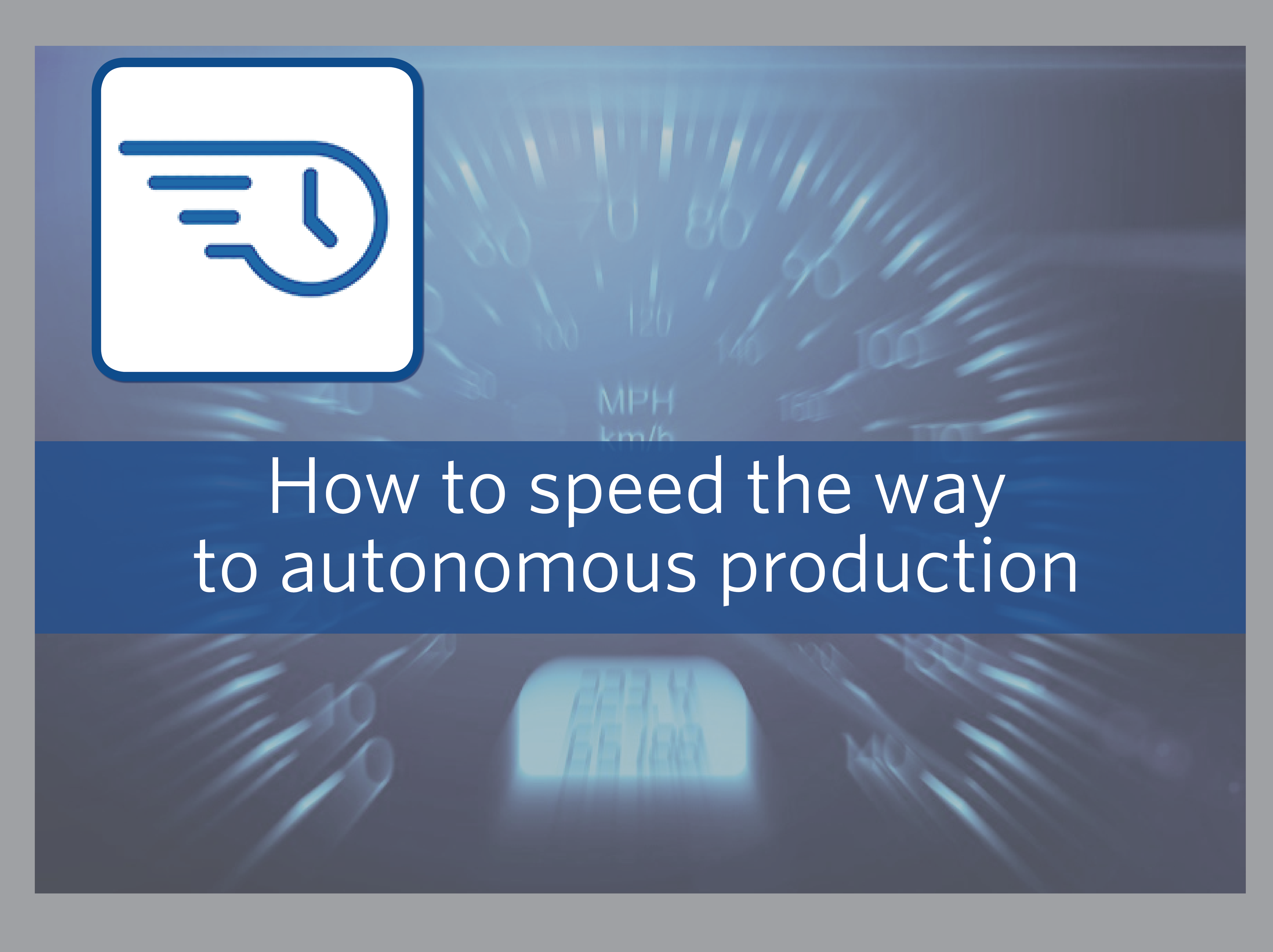 Autonomous Speed to oilfield production